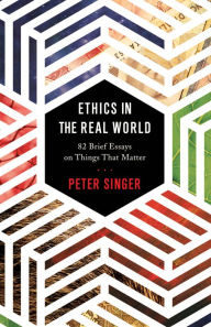 Ethics in the Real World Front Cover