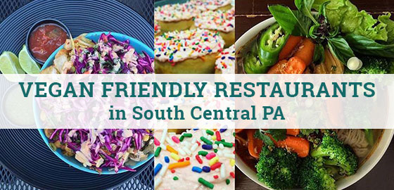 Vegan Friendly Restaurants in South Central PA
